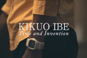 G-Shock Presents Kikuo Ibe Time and Invention